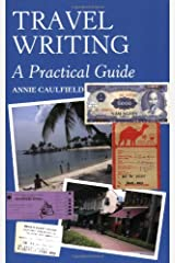 Travel Writing: A Practical Guide Paperback