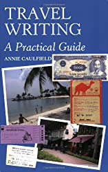 Travel Writing: A Practical Guide
