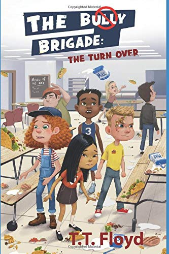 The Bully Brigade: The Turn Over -