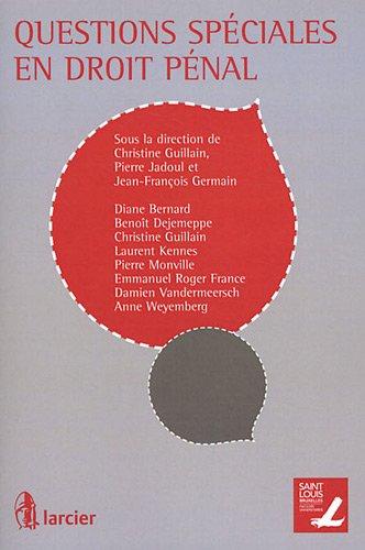 Questions spéciales en droit pénal par Christine Guillain, Pierre Jadoul, Jean-François Germain