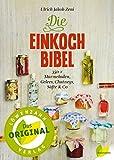 Die Einkoch-Bibel. 350 x Marmeladen, Gelees, Chutneys, Säfte & Co thumbnail