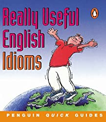 Penguin Quick Guides: Really Useful English Idioms (Penguin English)