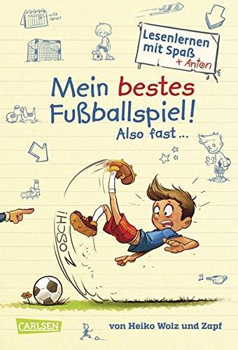 Mein bestes Fußballspiel! Also fast ... (Lesenlernen mit Spaß + Anton 1): Ein Comic-Tagebuch-Roman zum Lesenlernen
