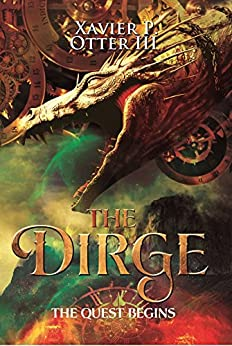 The Dirge: The Quest Begins by [Otter, Xavier P.]
