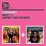 Sweet 7/Catfights & Spotlights...
