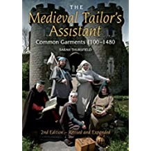 Medieval Tailor's Assistant: Common Garments 1100-1480 (English Edition)