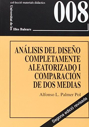 El análisis del diseño completamente aleatorizado I: Comparación de dos medias (Materials didàctics) por Alfonso Luis Palmer Pol