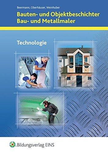 Bauten- und Objektbeschichter / Bau- und Metallmaler: Technologie: Schülerband by Werner Beermann (2006-09-29)