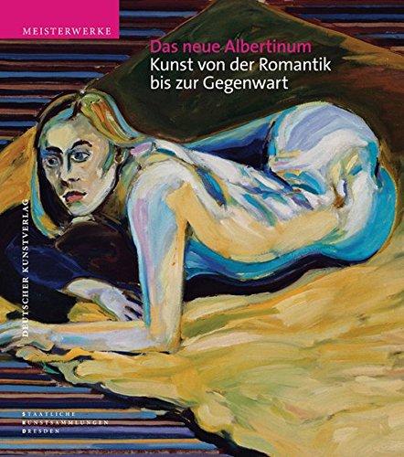 Das neue Albertinum: Kunst von der Romantik bis zur Gegenwart