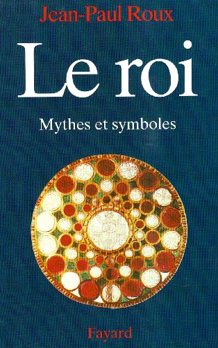 Le Roi : mythes et symboles