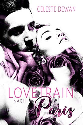 Lovetrain nach Paris (Love-Reihe 1) von [Dewan, Celeste ]