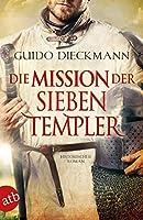 Die Mission der sieben Templer: Historischer Roman (Die Templer-Saga 3)