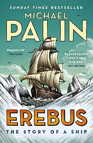 Erebus. The Story Of A Ship por Michael Palin