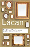 7: The Ethics of Psychoanalysis: The Seminar of Jacques Lacan: Book VII: Bk. 7 (Routledge Classics)