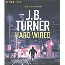 [Hard Wired] (By (author)  J B Turner , Read by  Jeffrey Kafer) [published: October, 2016]