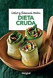 Dieta cruda: La dieta que despierta el poder autocurativo del organismo (ALIMENTACION)
