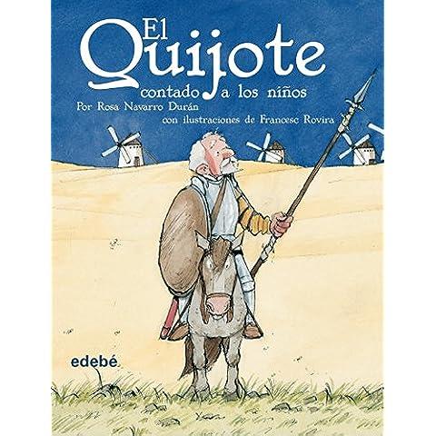 El Quijote contado a los niños (versión escolar para EP) (BIBLIOTECA ESCOLAR CLÁSICOS CONTADOS A LOS