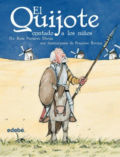 El Quijote contado a los niños (versión escolar para EP) (BIBLIOTECA ESCOLAR CLÁSICOS CONTADOS A LOS NIÑOS) por Rosa Navarro Durán