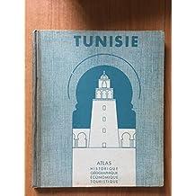TUNISIE atlas historique géographique économique touristique