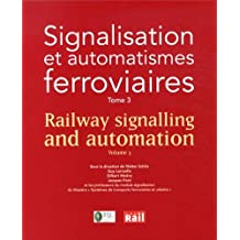 Signalisation et automatismes ferroviaires : Tome 3