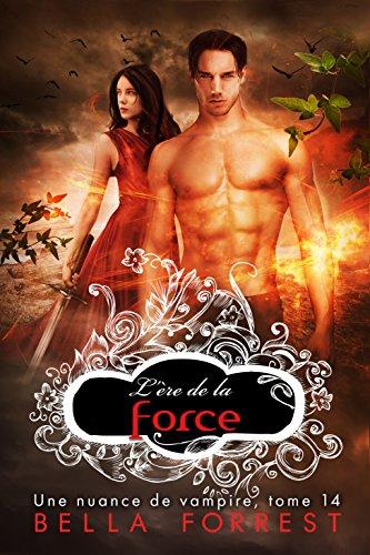 Une nuance de vampire 14: L'ère de la force
