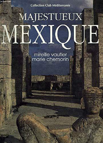 Majestueux Mexique par Marie Chemorin
