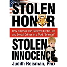 """[( Stolen Honor Stolen Innocence: How America Was Betrayed by the Lies and Sexual Crimes of a Mad """"Scientist"""" )] [by: Ph.D. Judith Reisman] [Oct-2012]"""