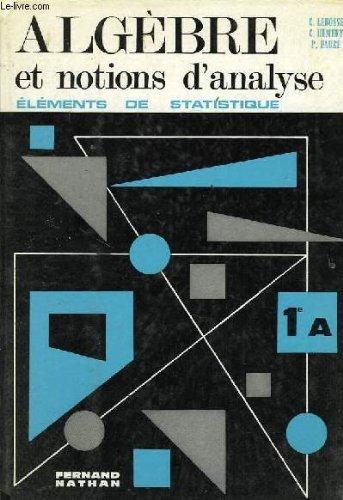 Algebre et notions d'analyse, elements de statistique, classe de 1re a