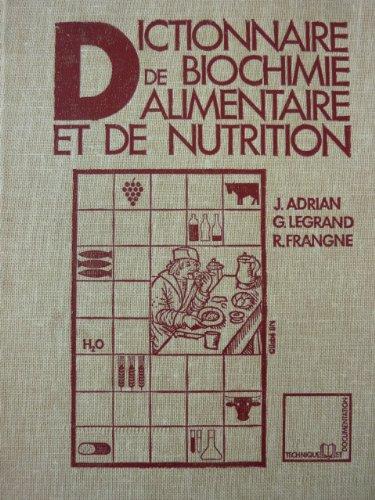 Dictionnaire de biochimie alimentaire et de nutrition par Jean Adrian