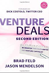 Venture Deals: Be Smarter Than Your Lawyer and Venture Capitalist.
