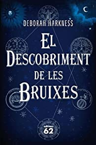 El descobriment de les bruixes par Deborah Harkness