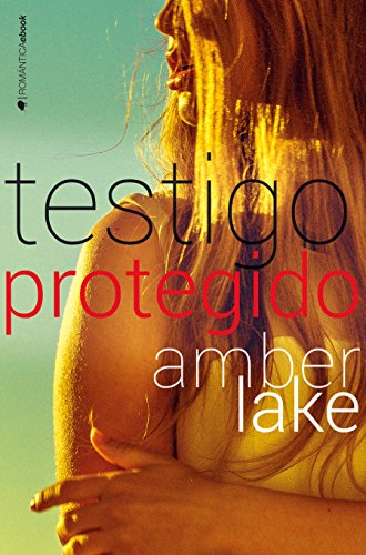 Testigo protegido (El Escolta) de [Lake, Amber]