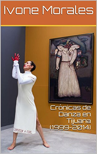 Crónicas de Danza en Tijuana (1999-2014)