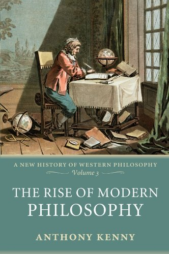 The Rise of Modern Philosophy: A New History of Western Philosophy, Volume 3: New History of Western Philosophy v. 3 by Kenny, Anthony (July 17, 2008) Paperback