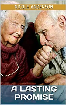 A Lasting Promise: How to Spice up your Marriage and Make Your Significant Other Want More by [Anderson, Nicole]