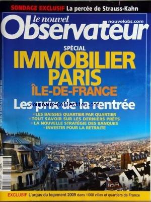 NOUVEL OBSERVATEUR (LE) [No 2338] du 27/08/2009 - SPECIAL IMMOBILIER PARIS - LES PRIX DE LA RENTREE - LA PERCEE DE STRAUSS-KAHN par Collectif