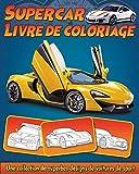 Supercar Livre de Coloriage: Une collection de superbes designs de voitures de sport et de supercars pour enfants