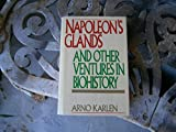 Napoleon's Glands and Other Ventures in Biohistory