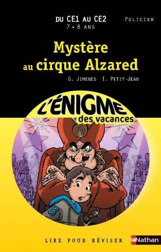 Cahier de vacances  - Enigmes vacances Mystère au cirque Alzared
