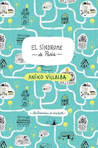 El síndrome de París por Aniko Villalba