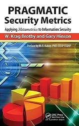 PRAGMATIC Security Metrics: Applying Metametrics to Information Security