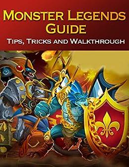 Monster Legends Guide: Tips, Tricks and Walkthrough eBook: Kenny L