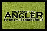 SCHMUTZMATTE Geschenk HIER WOHNT EIN ANGLER Fußmatte Hobby Flur Grün