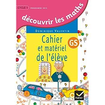 Découvrir les mathématiques Grande Section éd. 2015 - Cahier de l'élève