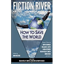 Fiction River: How to Save the World (Fiction River: An Original Anthology Magazine Book 2) (English Edition)