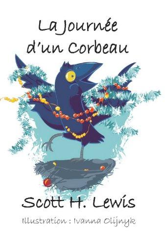 La Journée D'un Corbeau par Scott H. Lewis