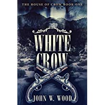 White Crow (The House of Crow Book 1) (English Edition)