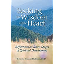 Seeking the Wisdom of the Heart: Reflections on Seven Stages of Spiritual Development