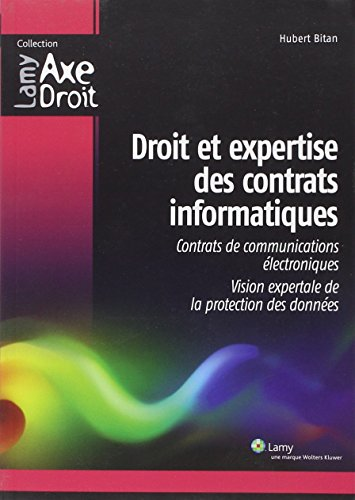 Droit et expertise des contrats informatiques: Contrats de communications électroniques. Vision expertale de la protection des données.