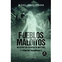 Pueblos Malditos: Un reportero en busca de misterios y fenomenos paranormales